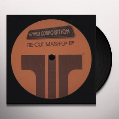 Nynfus Corp RE-CUT MASH-UP EP Vinyl Record