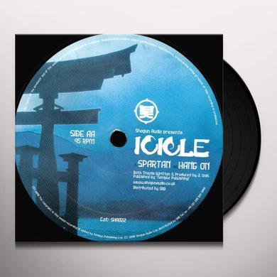 Icicle SPARTAN/HANG ON Vinyl Record