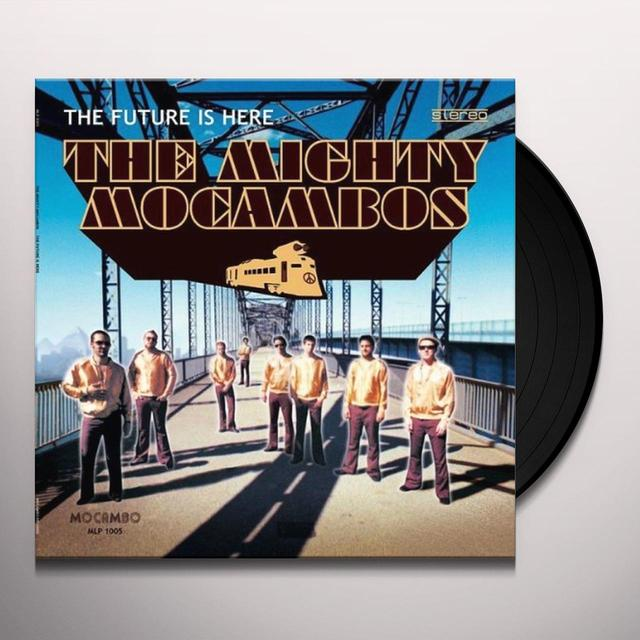 The Mighty Mocambos FUTURE IS HERE Vinyl Record - UK Import