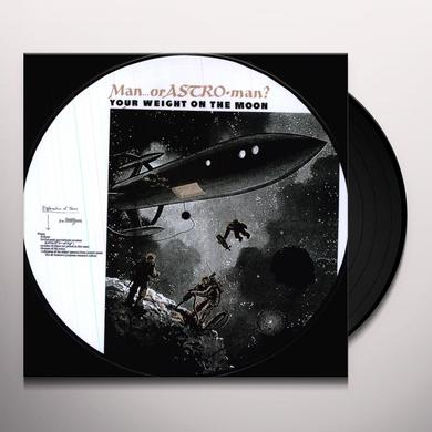 Man Or Astroman? YOUR WEIGHT ON THE MOON: PICTURE DISC Vinyl Record - Holland Import