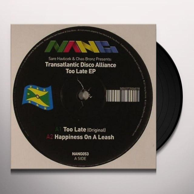 Transatlantic Disco Alliance TOO LATE EP Vinyl Record - UK Import