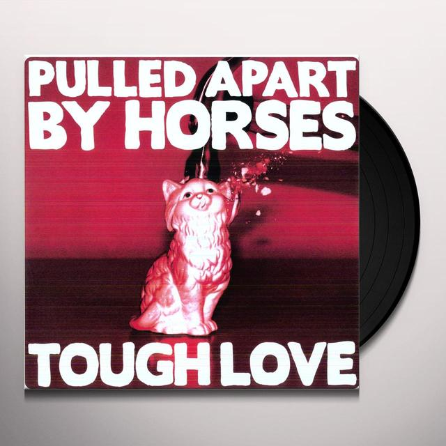 Pulled Apart By Horses TOUGH LOVE Vinyl Record - Portugal Import