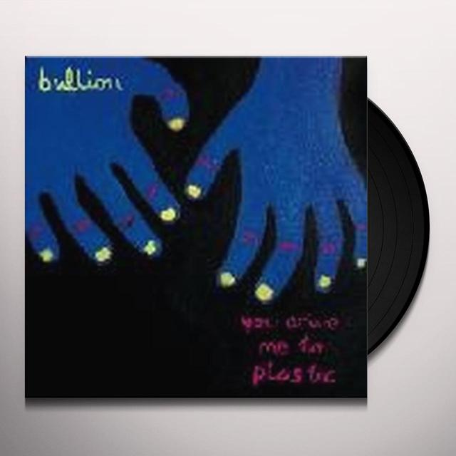 Bullion YOU DRIVE ME TO PLASTIC Vinyl Record - UK Release