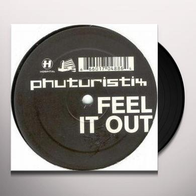Phuturistix FEEL IT OUT Vinyl Record - UK Release