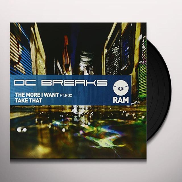 Dc Breaks MORE I WANT (FT ROX)/TAKE THAT Vinyl Record - UK Import