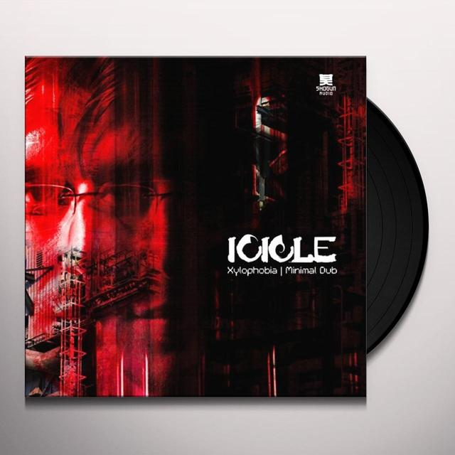 Icicle XYLOPHOBIA/MINIMAL DUB Vinyl Record - UK Import