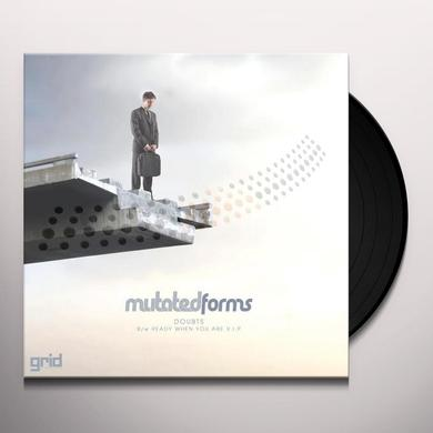 Mutated Forms DOUBTS/READY WHEN YOU ARE VIP Vinyl Record