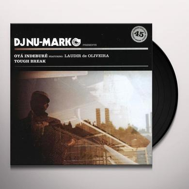 Dj Nu-Mark OYA / TOUGH BREAK Vinyl Record