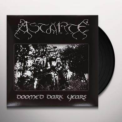 Astarte DOOMED DARK YEARS Vinyl Record