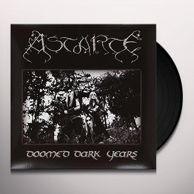 Astarte DOOMED DARK YEARS Vinyl Record