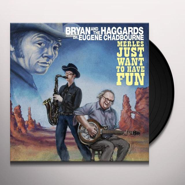 Bryan & Haggards MERLES JUST WANNA HAVE FUN Vinyl Record