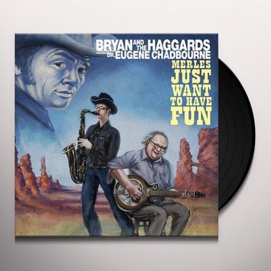 Bryan & Haggards MERLES JUST WANNA HAVE FUN Vinyl Record