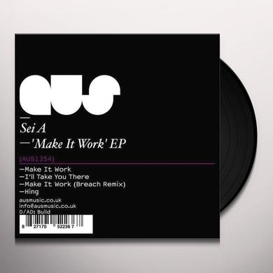 Sei A MAKE IT WORK Vinyl Record