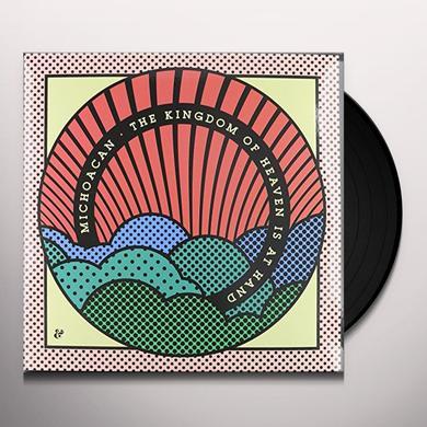 Michoacan KINGDOM OF HEAVEN IS AT HAND Vinyl Record
