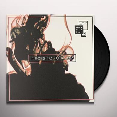Carolain Luf NECESITO TU AMOR Vinyl Record