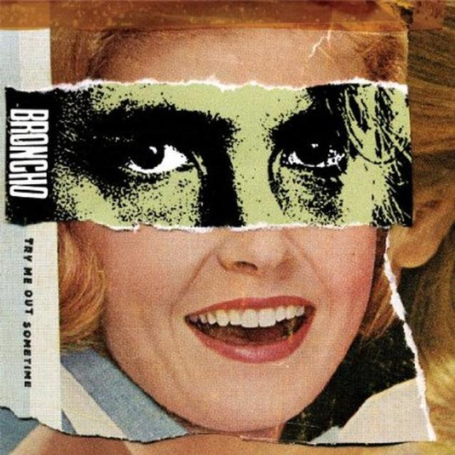 Broncho TRY ME OUT SOMETIME Vinyl Record