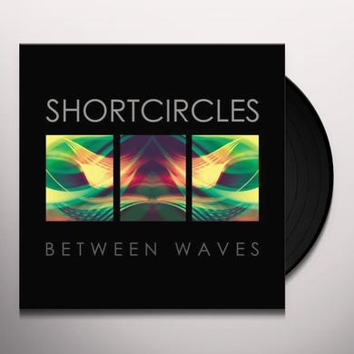 Shortcircles BETWEEN WAVES Vinyl Record