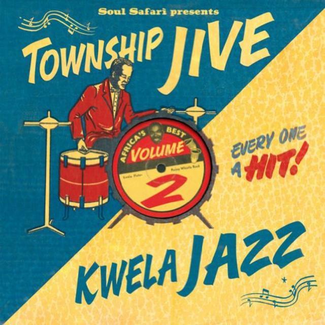 Soul Safari Presents Township Jive & Kwela / Var