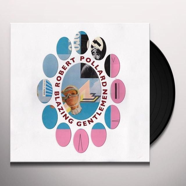Robert Pollard BLAZING GENTLEMEN Vinyl Record