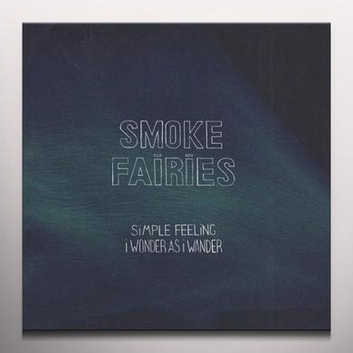 Smoke Fairies SIMPLE FELLING / WONDER AS I WANDER Vinyl Record - Colored Vinyl, Limited Edition