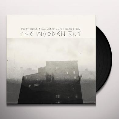 The Wooden Sky EVERY CHILD A DAUGHTER EVERY MOON A SUN (VINYL)