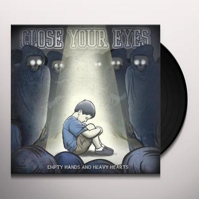 Close Your Eyes EMPTY HANDS & HEAVY HEARTS Vinyl Record - Canada Import
