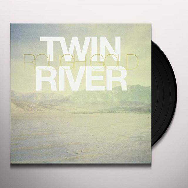 Twin River ROUGH GOLD (7 IN.) Vinyl Record