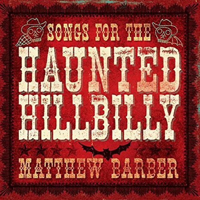 Matthew Barber SONGS FOR THE HAUNTED HILLBILLY Vinyl Record