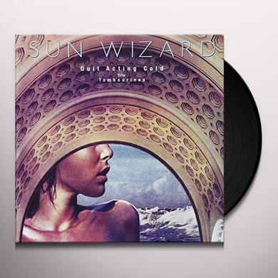Sun Wizard QUIT ACTING COLD Vinyl Record