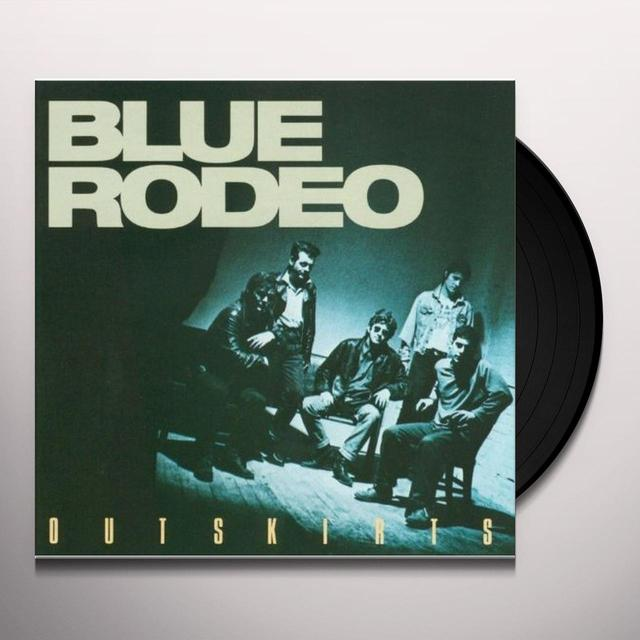 Blue Rodeo OUTSKIRTS REMIX Vinyl Record - Canada Import