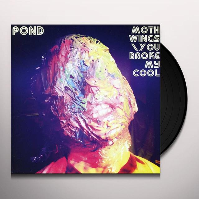 Pond YOU BROKE MY COOL/MOTH WINGS (UK) (Vinyl)