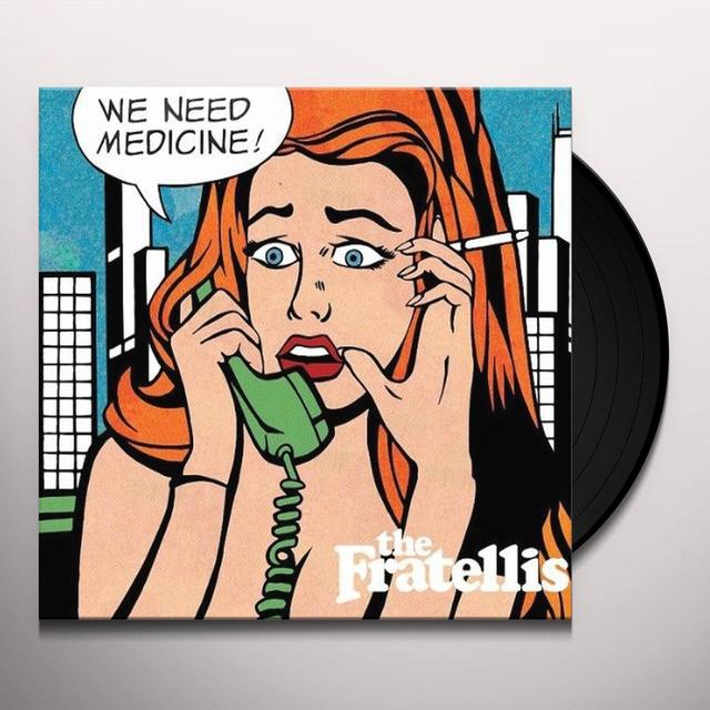 The Fratellis WE NEED MEDICINE Vinyl Record - UK Import