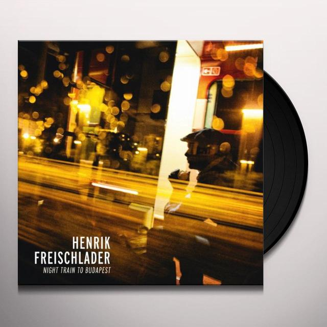 Henrik Freischlader NIGHT TRAIN TO BUDAPEST Vinyl Record