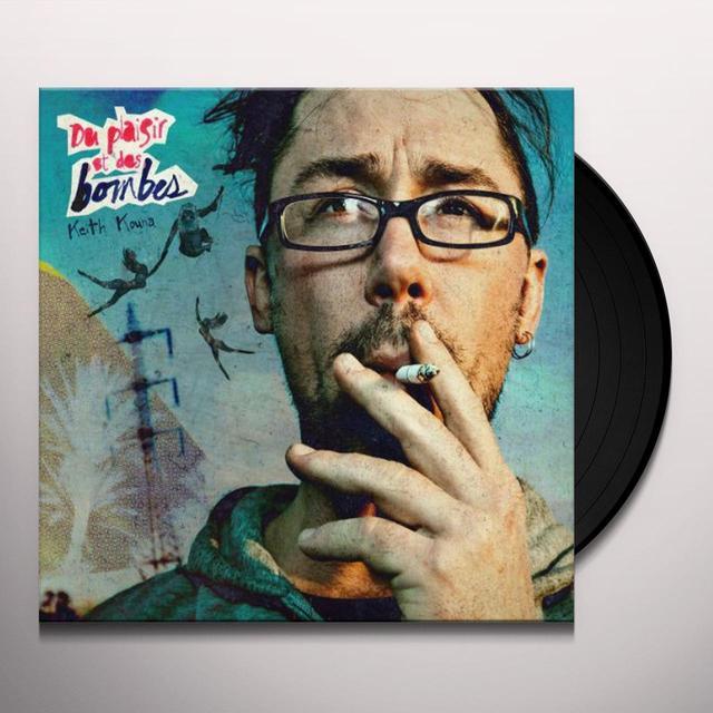 Keith Kouna DU PLAISIR ET DES BOMBES Vinyl Record - Canada Import