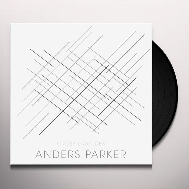 Andrers Parker CROSS LATITUDES Vinyl Record - UK Import