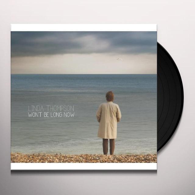 Linda Thompson WON'T BE LONG NOW Vinyl Record - UK Import