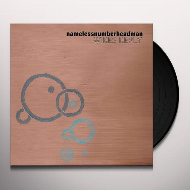 Namelessnumberheadman WIRES REPLY Vinyl Record