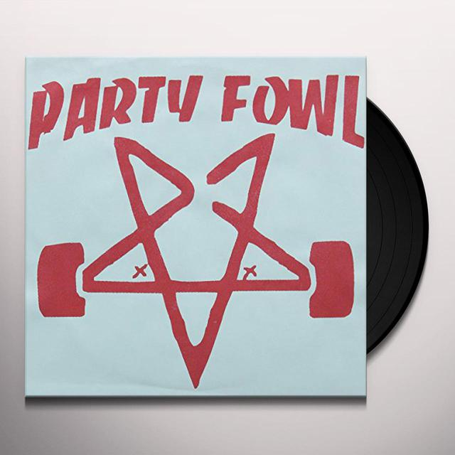 PARTY FOWL Vinyl Record