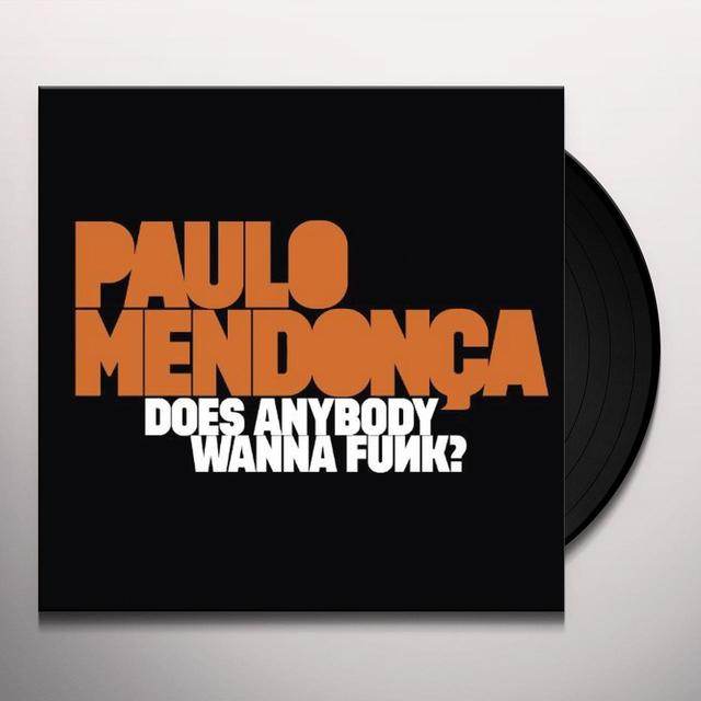 Paulo Mendonca DOES ANYBODY WANNA FUNK? Vinyl Record - UK Import