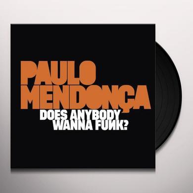 Paulo Mendonca DOES ANYBODY WANNA FUNK? Vinyl Record