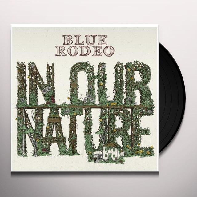 Blue Rodeo IN OUR NATURE Vinyl Record - Canada Import