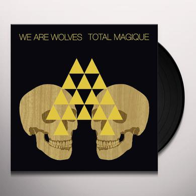 We Are Wolves TOTAL MAGIQUE Vinyl Record