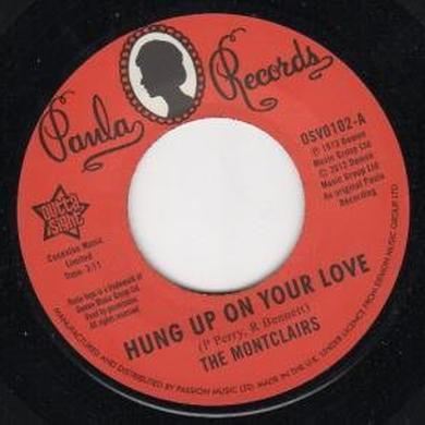 Montclairs HUNG UP ON YOUR LOVE/I NEED YOU MORE THAN EVER Vinyl Record