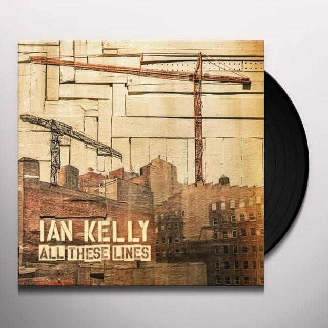 Ian Kelly ALL THESE LINES Vinyl Record - Canada Import