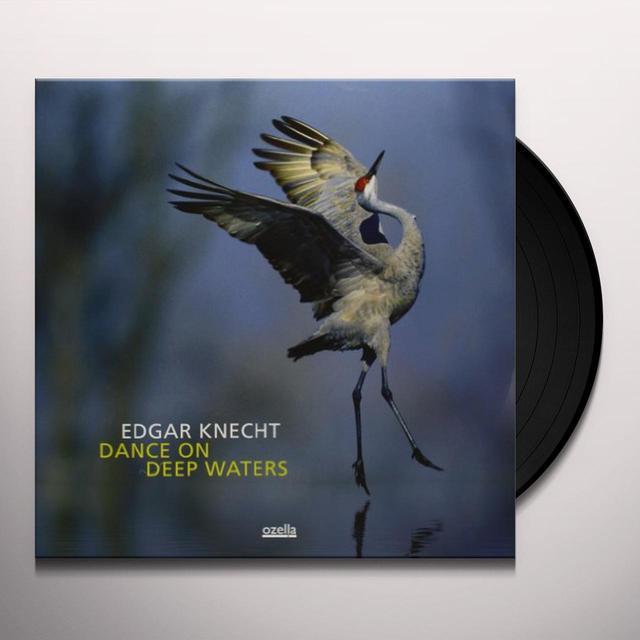 Edgar Knecht DANCE ON DEEP WATERS Vinyl Record