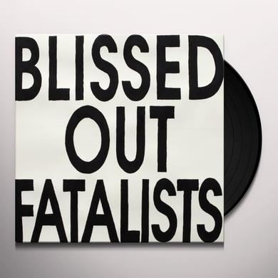BLISSED OUT FATALISTS Vinyl Record - Canada Import