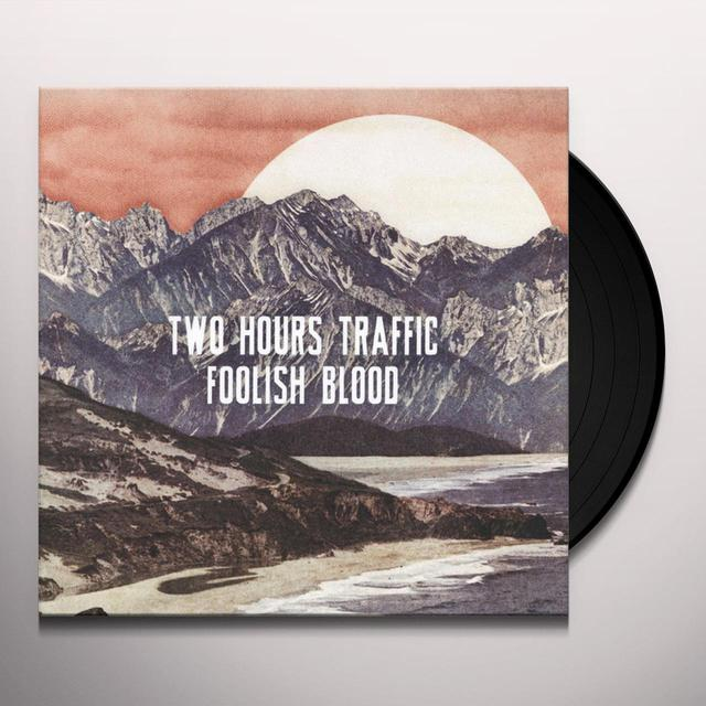 Two Hours Traffic FOOLISH BLOOD Vinyl Record