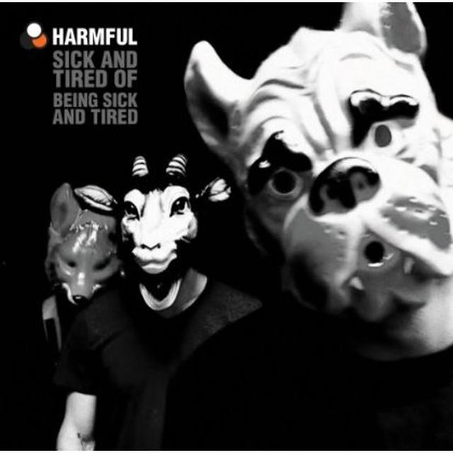 Harmful SICK & TIRED OF BEING (GER) Vinyl Record