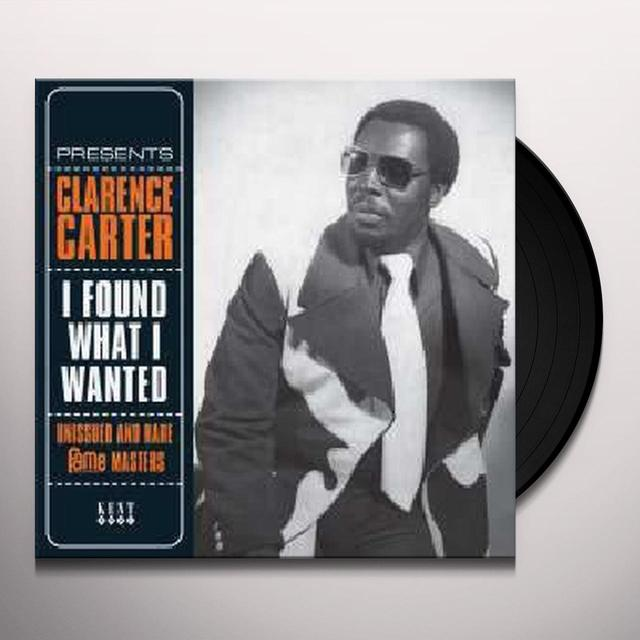 Clarence Carter I FOUND WHAT I WANTED/UNISSUED & RARE FAME MASTERS Vinyl Record