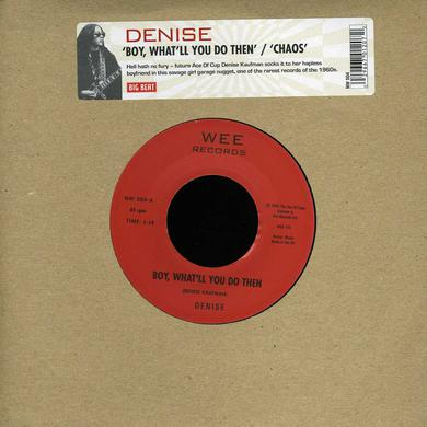 Denise BOY WHAT'LL DO THEN/CHAOS Vinyl Record